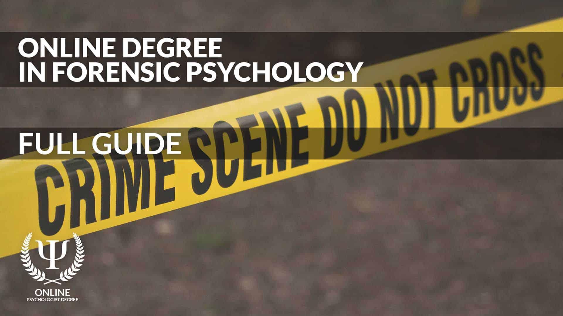 Forensic Psychology Degree Online Full Guide 2020 Opd Com